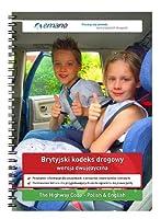 The Highway Code - Polish & English version: Brytyjski kodeks drogowy - Wersja dwujezyczna