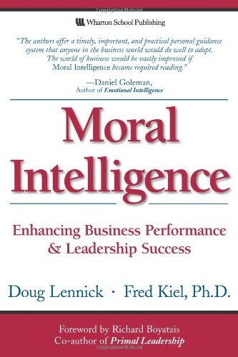 Moral Intelligence: Enhancing Business Performance and...