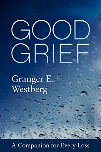 Compare Textbook Prices for Good Grief: A Companion for Every Loss Reprint Edition ISBN 9781506454474 by Granger E. Westberg