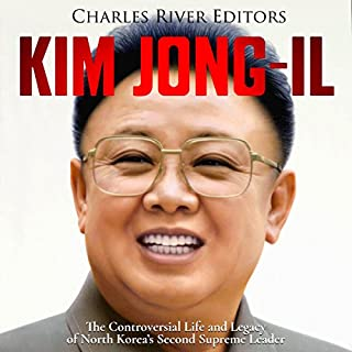 Kim Jong-il: The Controversial Life and Legacy of North Korea's Second Supreme Leader audiobook cover art
