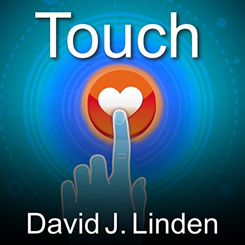 Touch: The Science of Hand, Heart, and Mind audiobook cover art