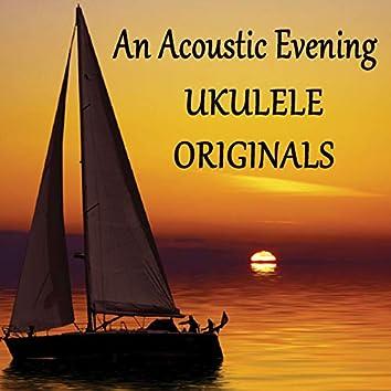 An Acoustic Evening - Ukulele Originals