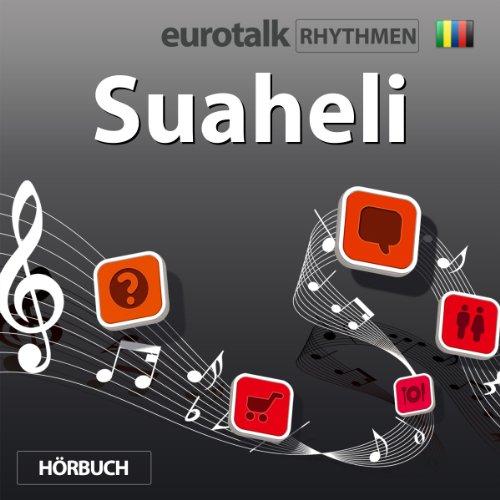 EuroTalk Rhythmen Suaheli                   Autor:                                                                                                                                 EuroTalk Ltd                               Sprecher:                                                                                                                                 Fleur Poad                      Spieldauer: 1 Std. und 1 Min.     Noch nicht bewertet     Gesamt 0,0