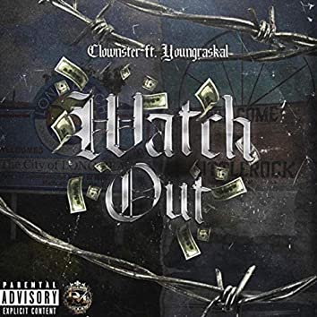 Watch Out (feat. Young Raskal)