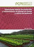 Operaciones básicas de producción y mantenimiento de plantas en viveros y centros de jardinería