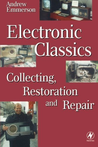 Electronic Classics: Collecting, Restoring and Repair (English Edition)
