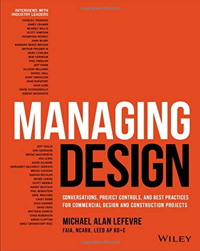Managing Design: Conversations, Project Controls, and Best Practices for Commercial Design and Construction Projects