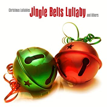 Jingle Bells Lullaby and Others