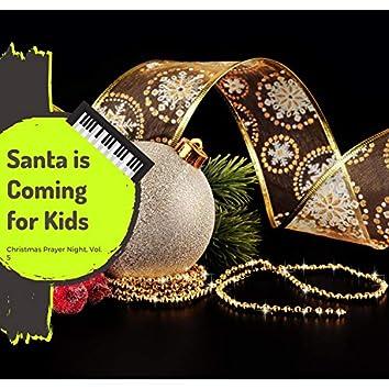 Santa Is Coming For Kids - Christmas Prayer Night, Vol. 5