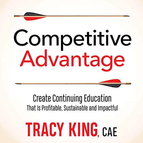 Competitive Advantage: Create Continuing Education That Is Profitable, Sustainable, and Impactful  By  cover art