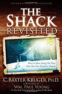 The Shack Revisited: There Is More Going On Here than You Ever Dared to Dream
