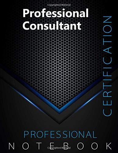 "Professional Consultant Certification Exam Preparation Notebook, examination study writing notebook, Office writing notebook, 140 pages, 8.5"" x 11"", Glossy cover, Black Hex"