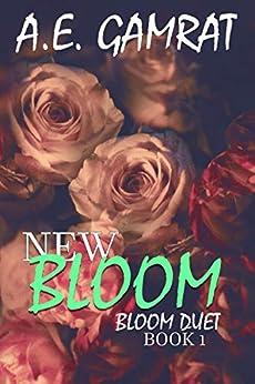 NEW BLOOM (Book 1) (Bloom Duet) by [AE Gamrat, K.M. Neuhold, Wendy Temporado]