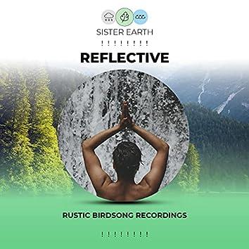 ! ! ! ! ! ! ! ! Reflective Rustic Birdsong Recordings ! ! ! ! ! ! ! !