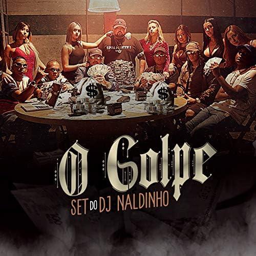 DJ Naldinho feat. MC Dia de Maldade, MC Kapela, Mc Kelvinho, Mc Magal, Mc PP da VS & MC Ryan