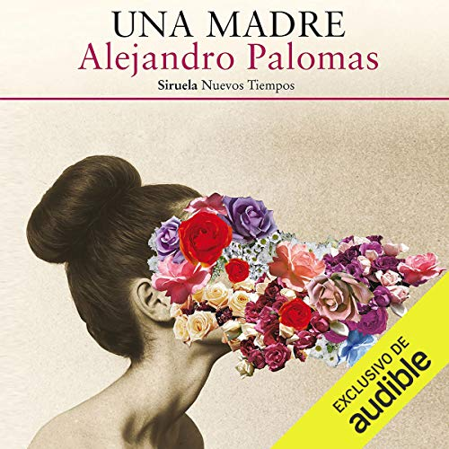 Una Madre [A Mother]                   By:                                                                                                                                 Alejandro Palomas                               Narrated by:                                                                                                                                 Carles Sianes                      Length: 8 hrs and 48 mins     Not rated yet     Overall 0.0