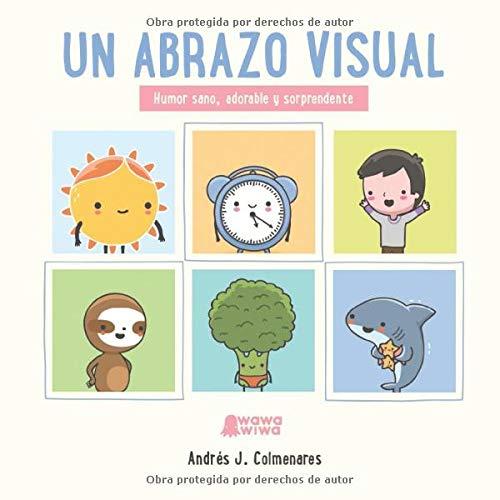 Un Abrazo Visual: Humor sano, adorable y sorprendente...