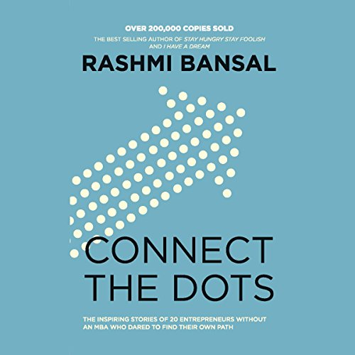 Connect the Dots                   Written by:                                                                                                                                 Rashmi Bansal                               Narrated by:                                                                                                                                 Manisha Sethi                      Length: 10 hrs and 2 mins     Not rated yet     Overall 0.0