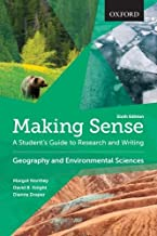 Making Sense in Geography and Environmental Sciences: A Student's Guide to Research and Writing