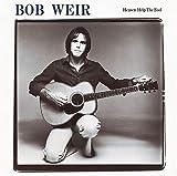 Heaven Help the Fool von Bob Weir