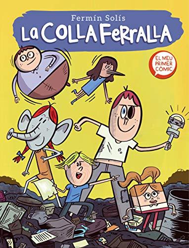 La colla ferralla 1 (La colla ferralla 1) (Catalan Edition)