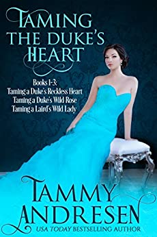 Taming the Duke's Heart: Taming a Duke's Heart Books 1-3 (Taming the Heart Series) by [Tammy Andresen]