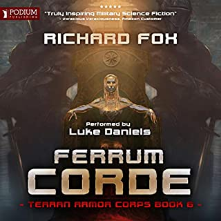 Ferrum Corde     Terran Armor Corps, Book 6              Written by:                                                                                                                                 Richard Fox                               Narrated by:                                                                                                                                 Luke Daniels                      Length: 8 hrs and 52 mins     Not rated yet     Overall 0.0