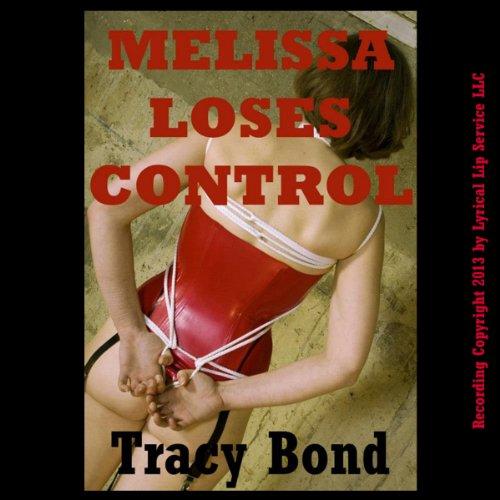 Melissa Loses Control audiobook cover art