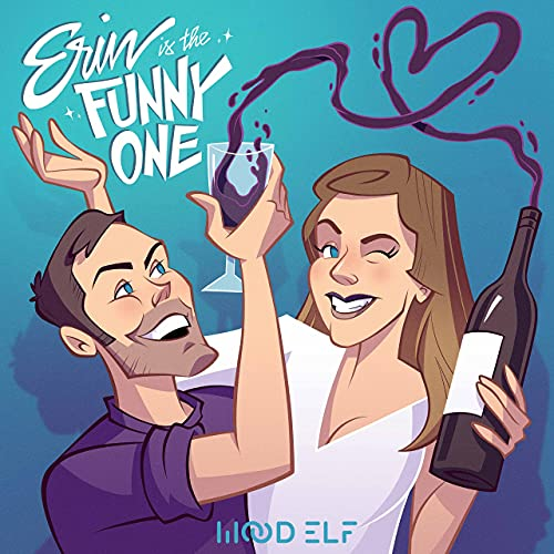 Erin is the Funny One Podcast By Wood Elf cover art