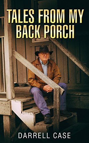 Book: Tales From My Back Porch by Darrell Case