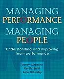 Managing Performance, Managing People: Understanding and Improving Team Performance