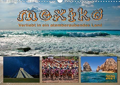 Mexiko - verliebt in ein atemberaubendes Land (Wandkalender 2021 DIN A3 quer)