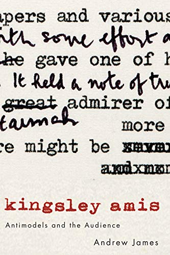 Kingsley Amis: Antimodels and the Audience (English Edition)