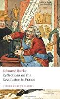 Reflections on the Revolution in France (Oxford World's Classics) by Edmund Burke(2009-06-15)