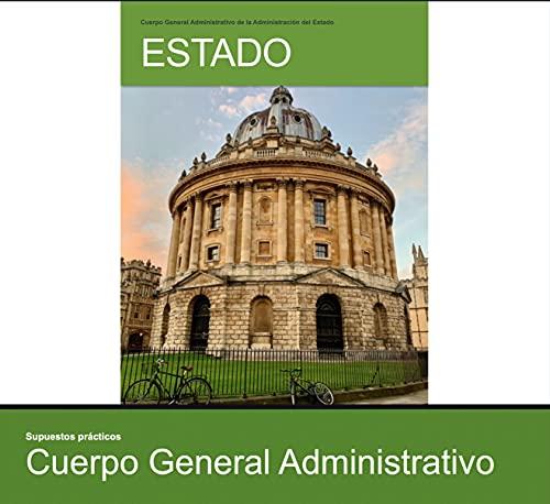 CUERPO GENERAL ADMINISTRATIVO DE LA ADMINISTRACIÓN DEL ESTADO: Oposiciones (Supuestos práctico Cuerpo General Administrativo de la Administración del Estado nº 1)