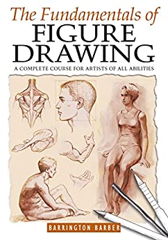 The Fundamentals of Figure Drawing by [Barrington Barber]
