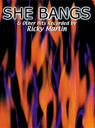 She Bangs & Other Hits Recorded by Ricky Martin: Piano/Vocal/chords