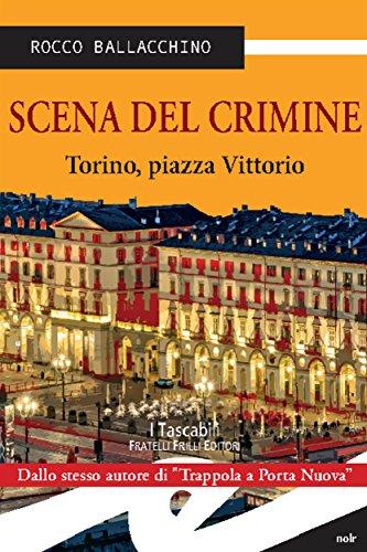 Scena del crimine: Torino, piazza Vittorio