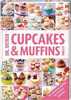 Dr. Oetker Cupcakes & Muffins von A - Z: Von Amarena-Muffins bis Zitronen-Cupcakes (Kochen und Backen von A-Z) von Christina Langner (Redakteur) ( 6. September 2013 )