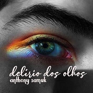 Delírio dos Olhos