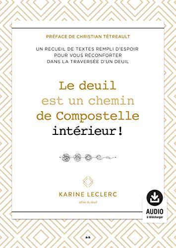 Le deuil est un chemin de Compostelle intérieur! (French Edition)