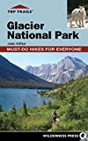 Top Trails Glacier National Park: Must-Do Hikes for Everyone [Lingua Inglese]