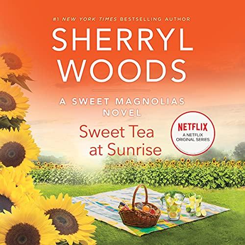Sweet Tea at Sunrise Audiobook By Sherryl Woods cover art