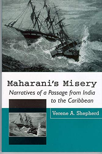 Compare Textbook Prices for Maharani's Misery: Narratives of a Passage from India to the Caribbean  ISBN 9789766401214 by Shepherd, Verene A.