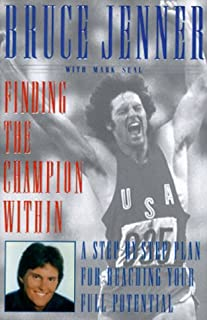 FINDING THE CHAMPION WITHIN: A Step-by-Step Plan for Reaching Your Full Potential