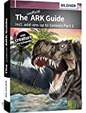 The unofficial ARK Guide incl. add-ons up to Genesis part 1 (full color): incl. add-ons up to Genesis part 1 (full color)