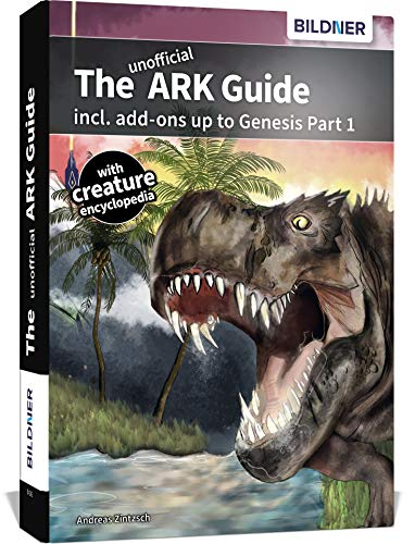The unofficial ARK Guide incl. add-ons up to Genesis part 1 (full color)