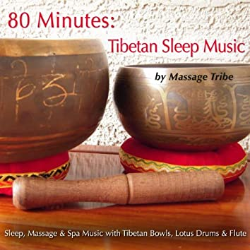 80 Minutes - Tibetan Sleep Music (Sleep, Massage & Yoga Music)