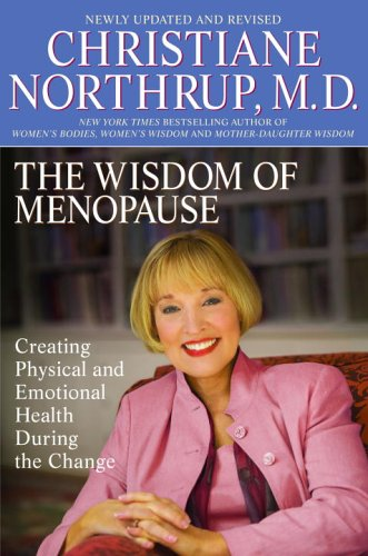 Download The Wisdom of Menopause: Creating Physical and Emotional Health and Healing During the Change 0553384090