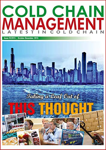 ColdChainManagement October-December 2015 Edition: Trade Specific Magazine on Temperature Controlled Logistics Industry (English Edition)